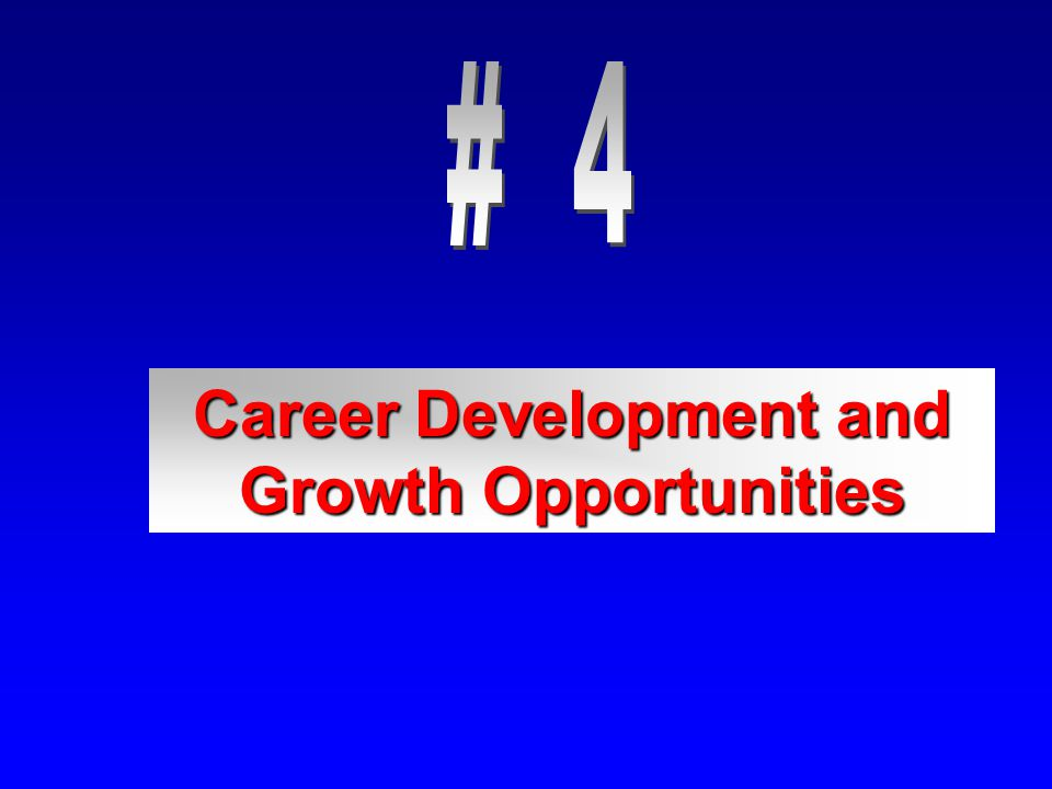 Career Development and Growth Opportunities