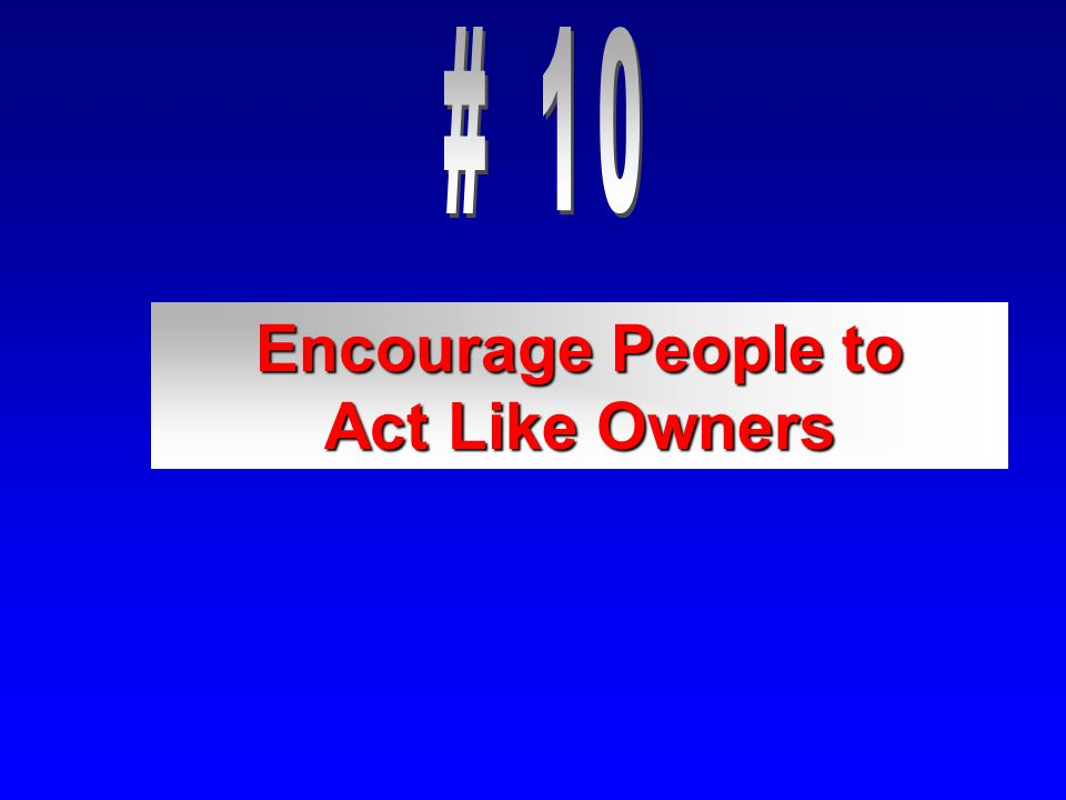Encourage People to Act Like Owners