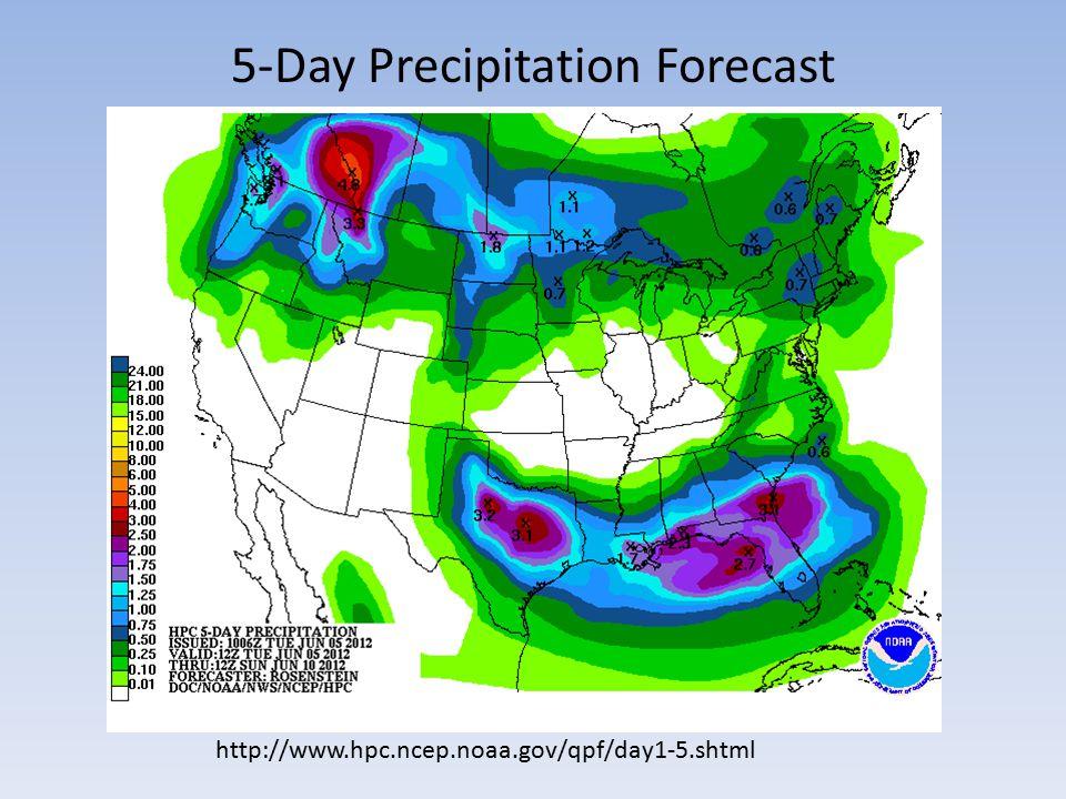 5-Day Precipitation Forecast http://www.hpc.ncep.noaa.gov/qpf/day1-5.shtml
