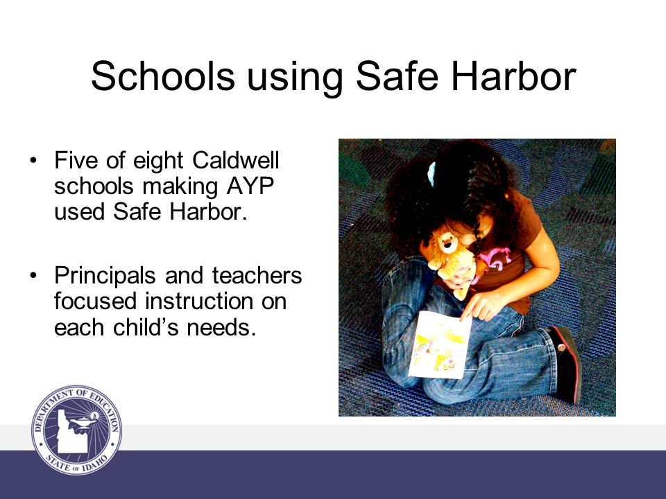 Schools using Safe Harbor Five of eight Caldwell schools making AYP used Safe Harbor.