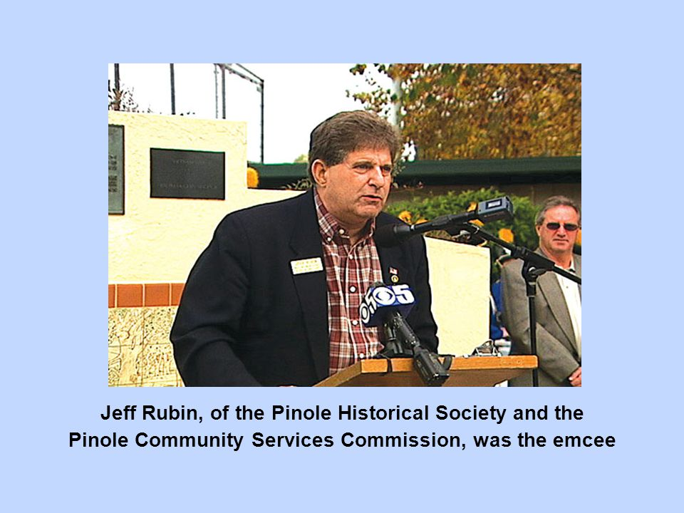 Jeff Rubin, of the Pinole Historical Society and the Pinole Community Services Commission, was the emcee
