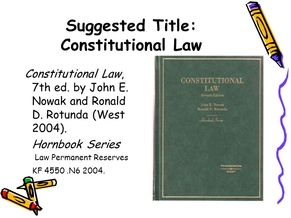 Suggested Title: Constitutional Law Constitutional Law, 7th ed.