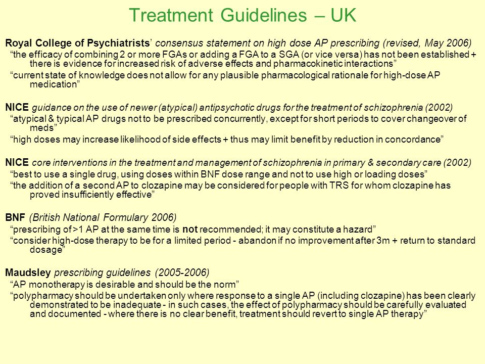 """Treatment Guidelines – UK Royal College of Psychiatrists' consensus statement on high dose AP prescribing (revised, May 2006) """"the efficacy of combini"""