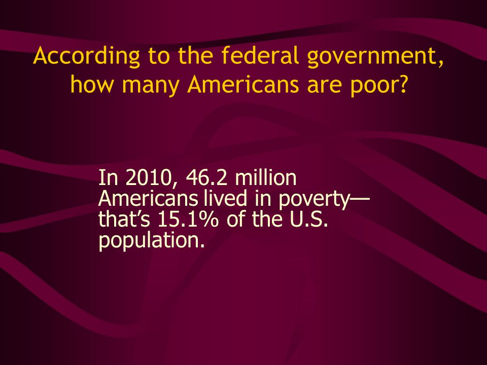 According to the federal government, how many Americans are poor.