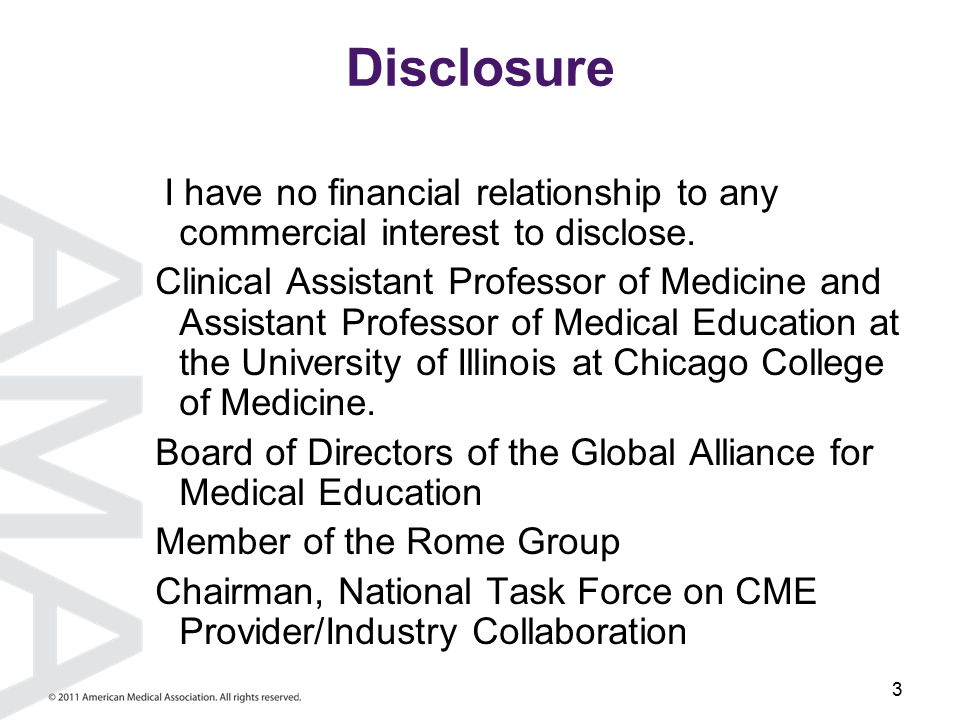 3 Disclosure I have no financial relationship to any commercial interest to disclose.