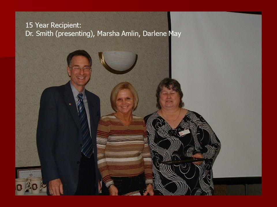 15 Year Recipient: Dr. Smith (presenting), Marsha Amlin, Darlene May
