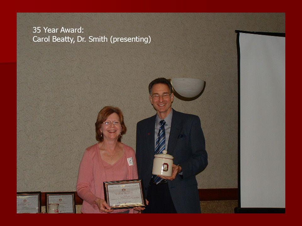 35 Year Award: Carol Beatty, Dr. Smith (presenting)