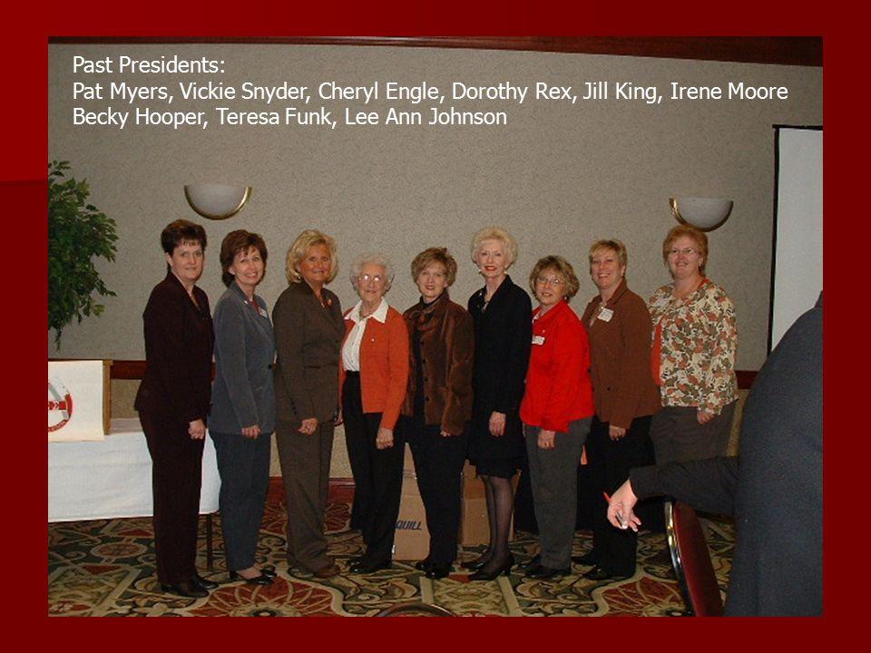 Past Presidents: Pat Myers, Vickie Snyder, Cheryl Engle, Dorothy Rex, Jill King, Irene Moore Becky Hooper, Teresa Funk, Lee Ann Johnson