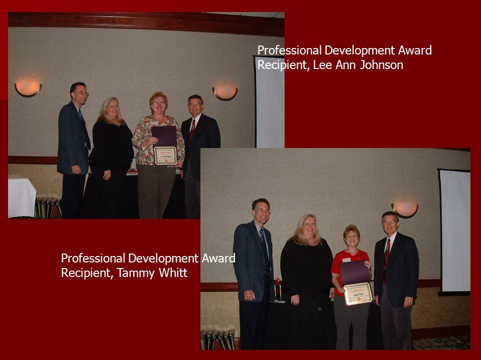 Professional Development Award Recipient, Lee Ann Johnson Professional Development Award Recipient, Tammy Whitt