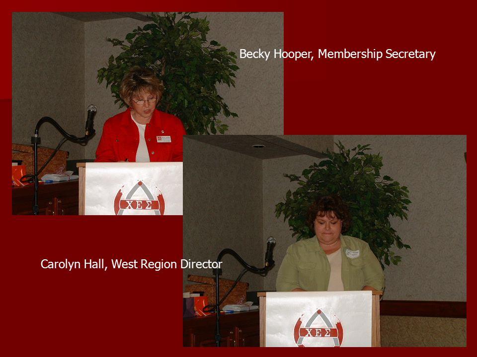 Becky Hooper, Membership Secretary Carolyn Hall, West Region Director