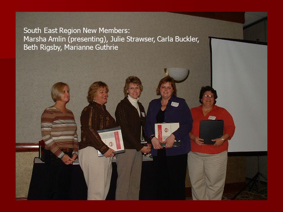 South East Region New Members: Marsha Amlin (presenting), Julie Strawser, Carla Buckler, Beth Rigsby, Marianne Guthrie