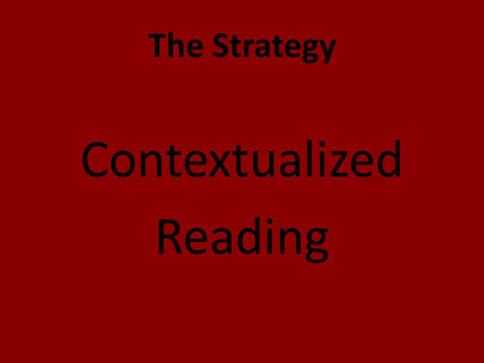 The Strategy Contextualized Reading