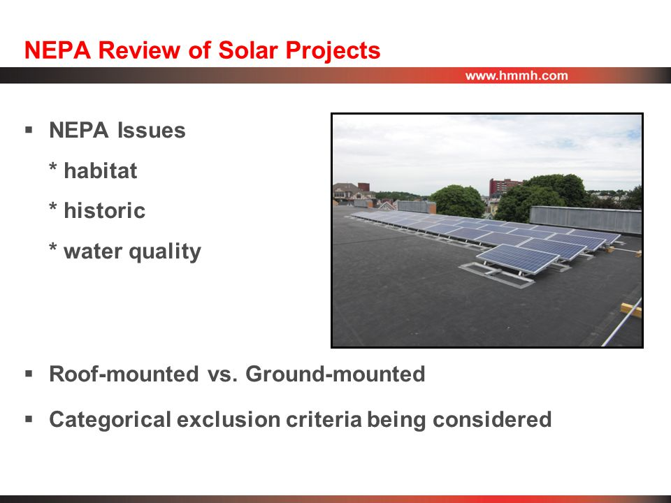 NEPA Review of Solar Projects  NEPA Issues * habitat * historic * water quality  Roof-mounted vs.
