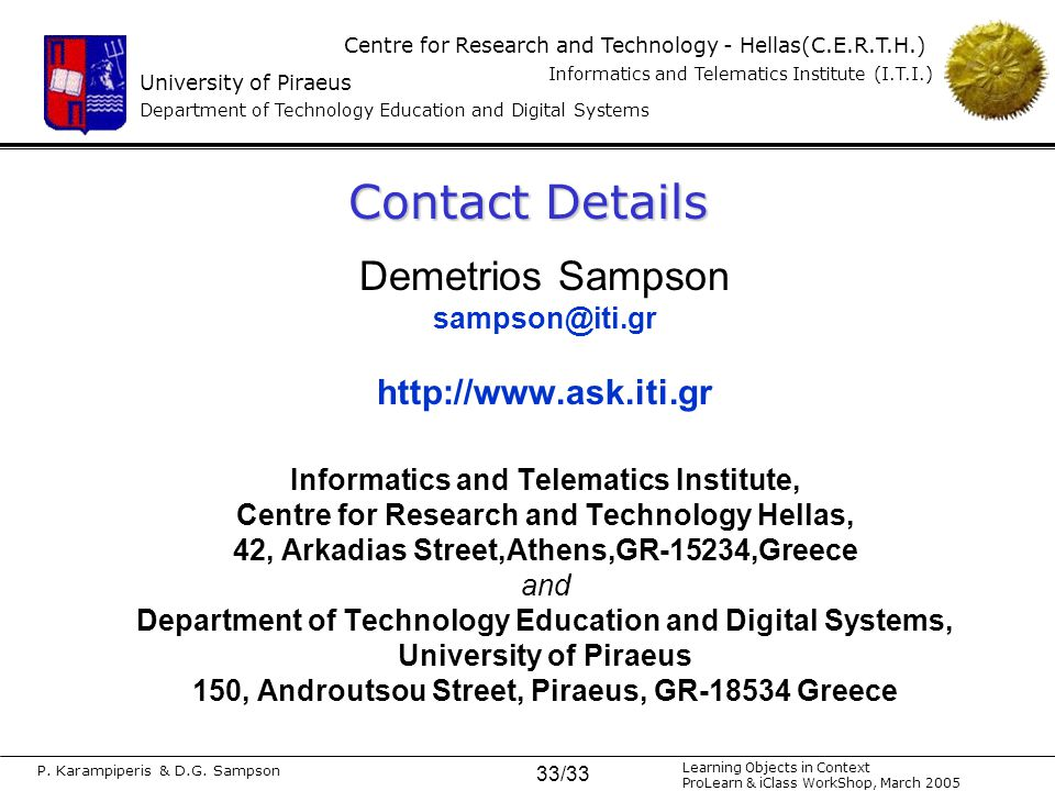 University of Piraeus Department of Technology Education and Digital Systems Centre for Research and Technology - Hellas(C.E.R.T.H.) Informatics and Telematics Institute (I.T.I.) P.