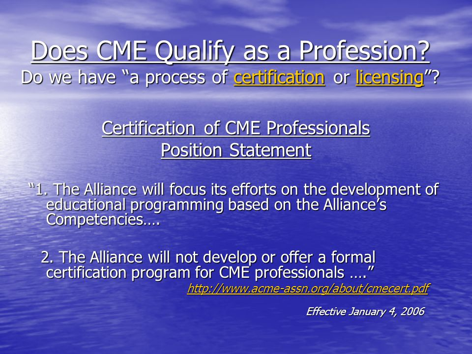 Does CME Qualify as a Profession. Do we have a process of certification or licensing .