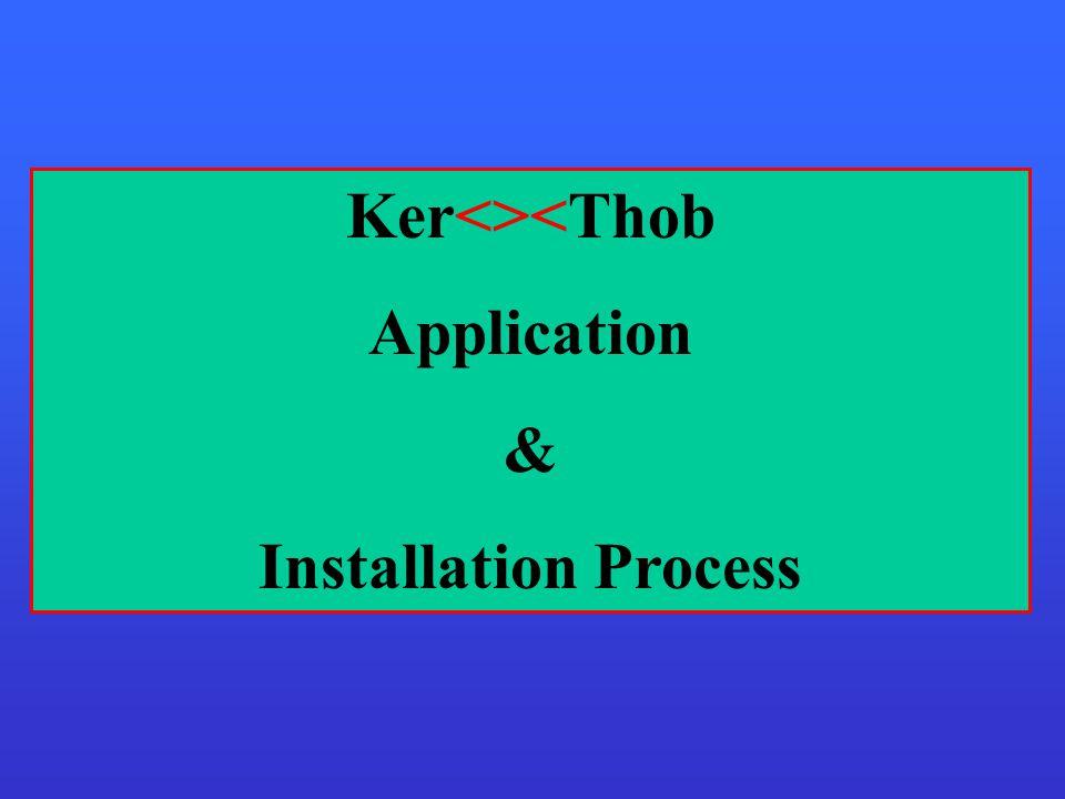 Ker<><Thob Application & Installation Process