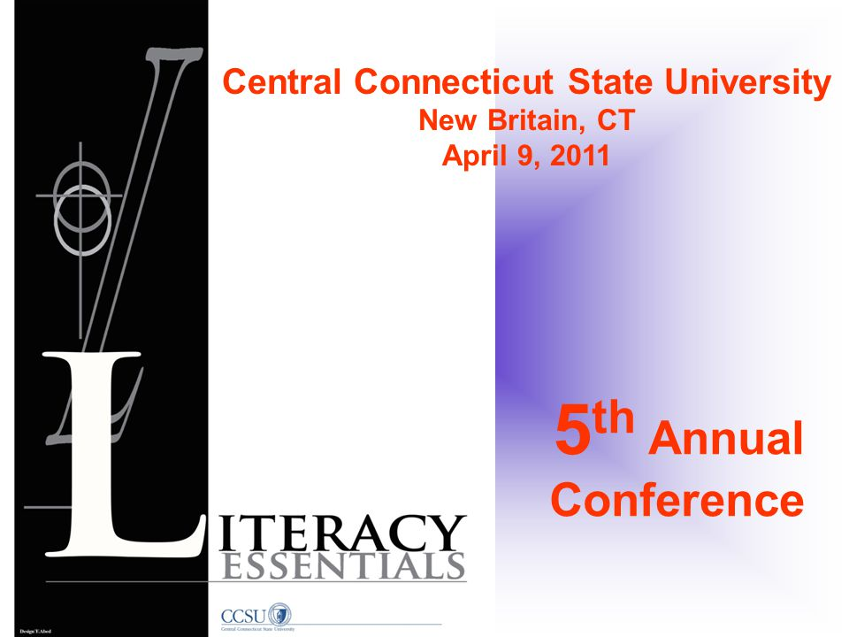 5 th Annual Conference Central Connecticut State University New Britain, CT April 9, 2011