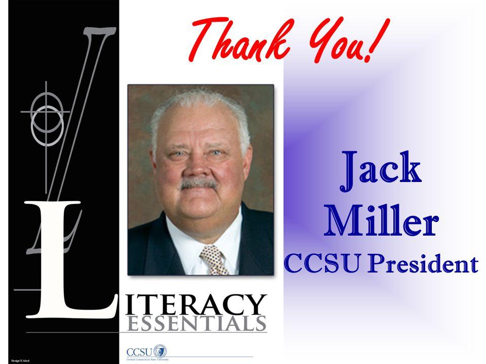 Thank You! Jack Miller CCSU President