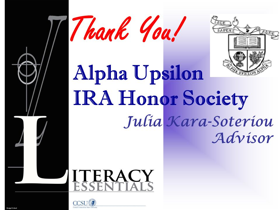 Julia Kara-Soteriou Advisor Thank You! Alpha Upsilon IRA Honor Society