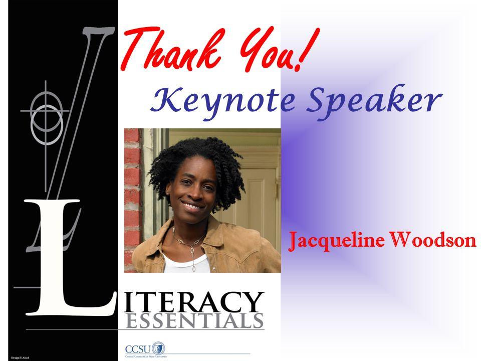 Jacqueline Woodson Thank You! Keynote Speaker