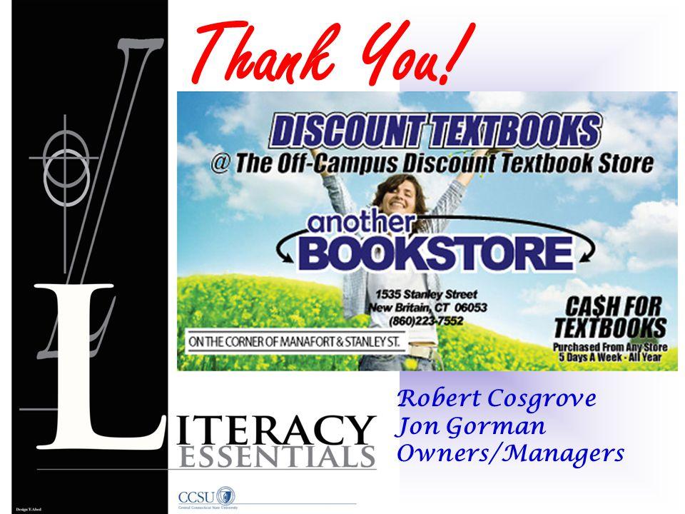Thank You! Robert Cosgrove Jon Gorman Owners/Managers