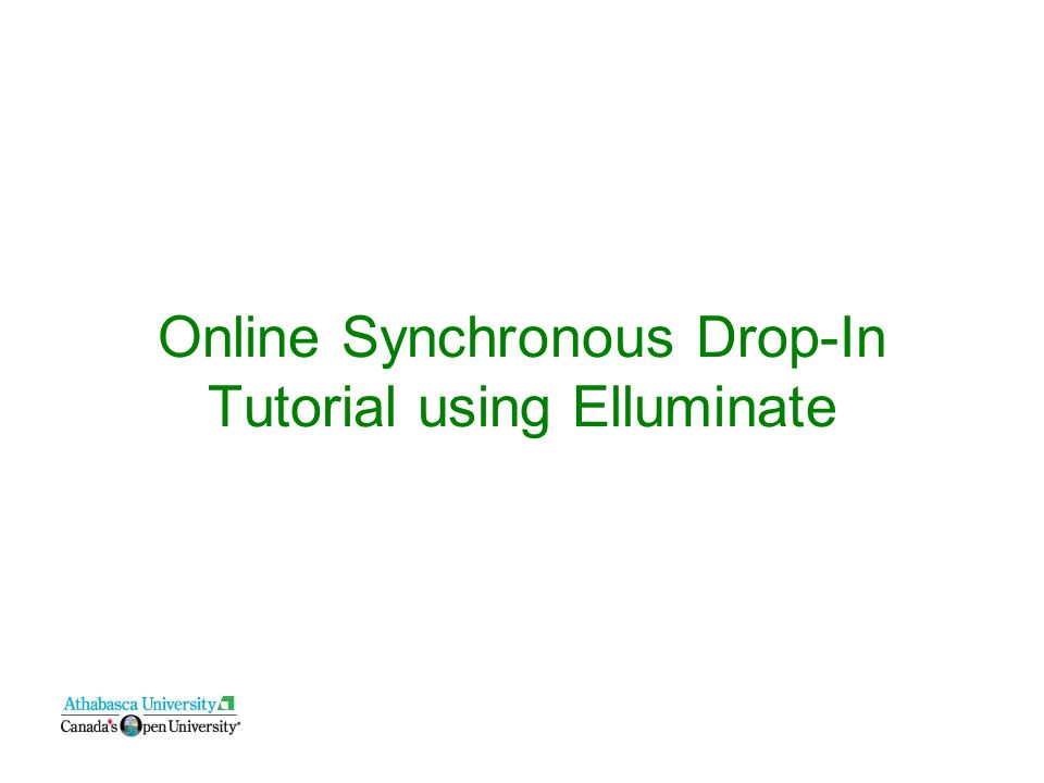 Online Synchronous Drop-In Tutorial using Elluminate
