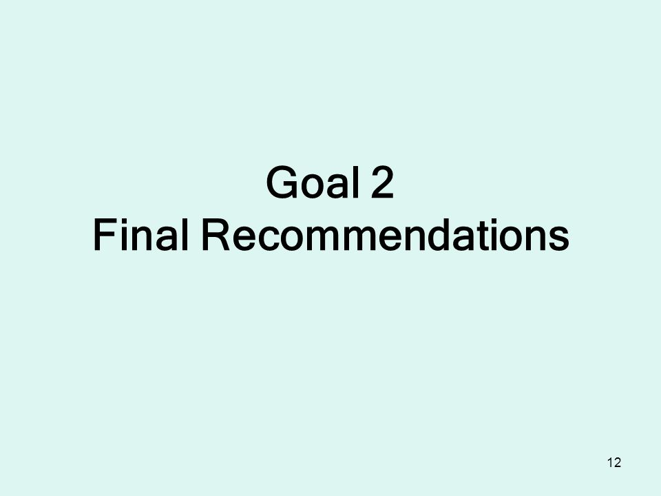 12 Goal 2 Final Recommendations