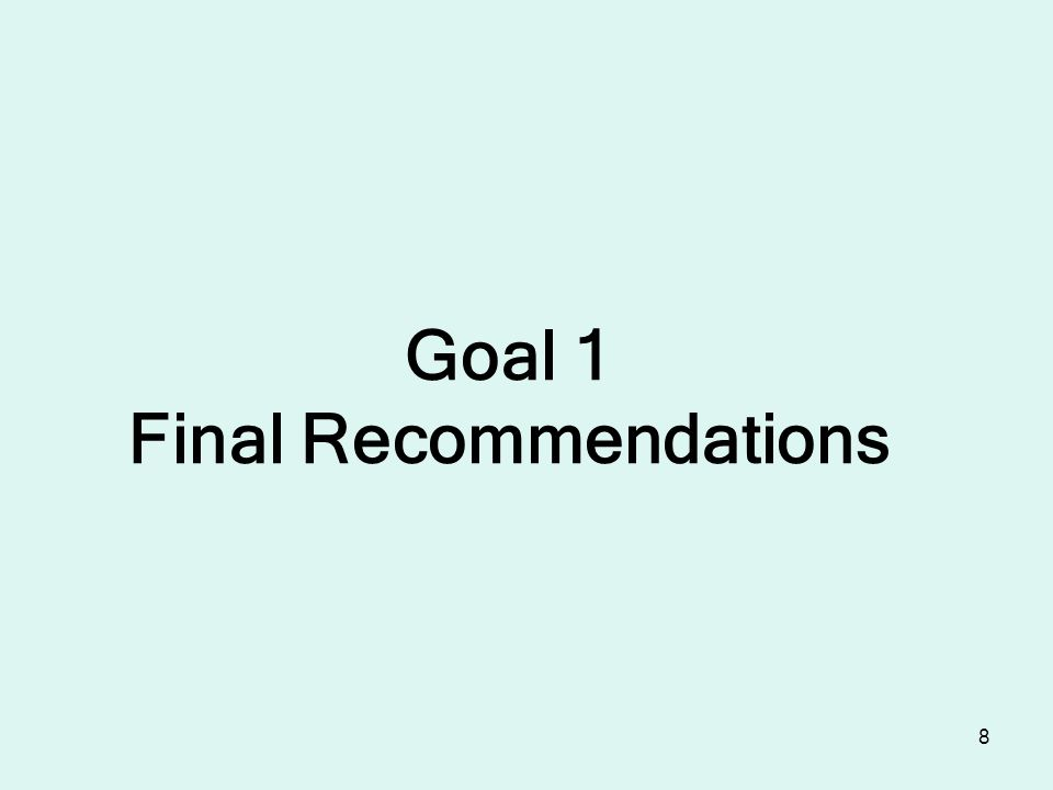 8 Goal 1 Final Recommendations