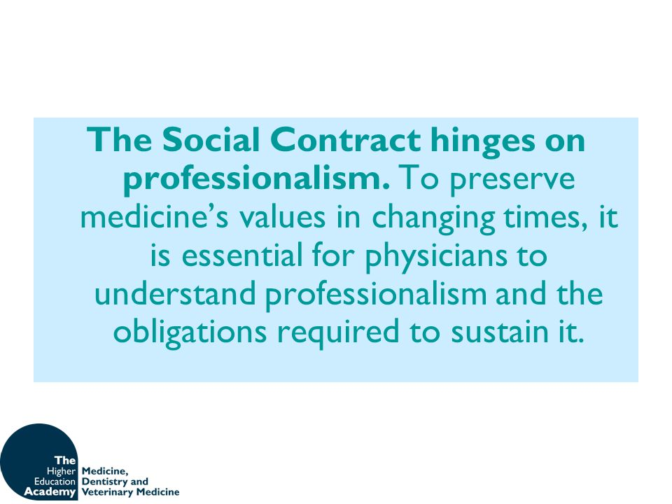The Social Contract hinges on professionalism. To preserve medicine's values in changing times, it is essential for physicians to understand professio