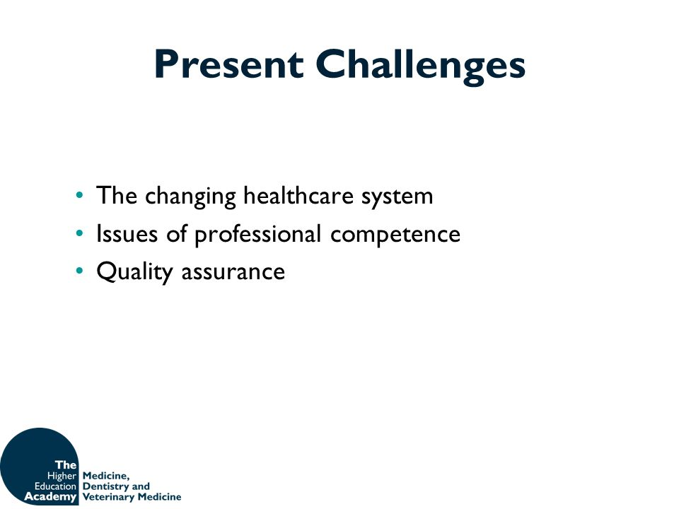 The Changing Healthcare System The changing focus of patient treatment The changing focus of illness The changes in society* The change in public expectations*