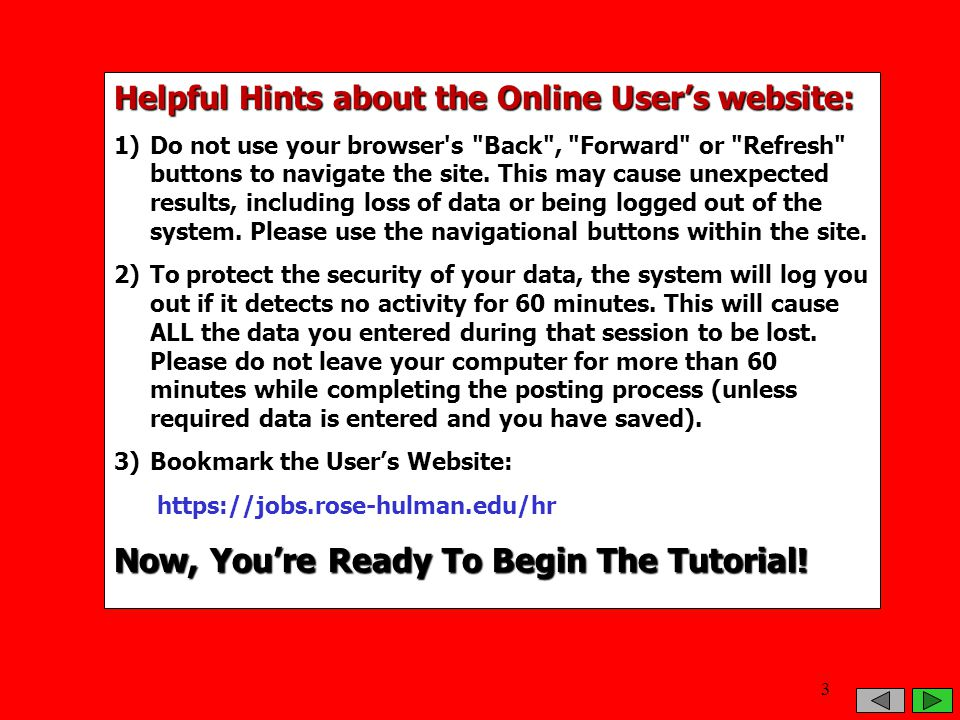 Helpful Hints about the Online User's website: 1)Do not use your browser's