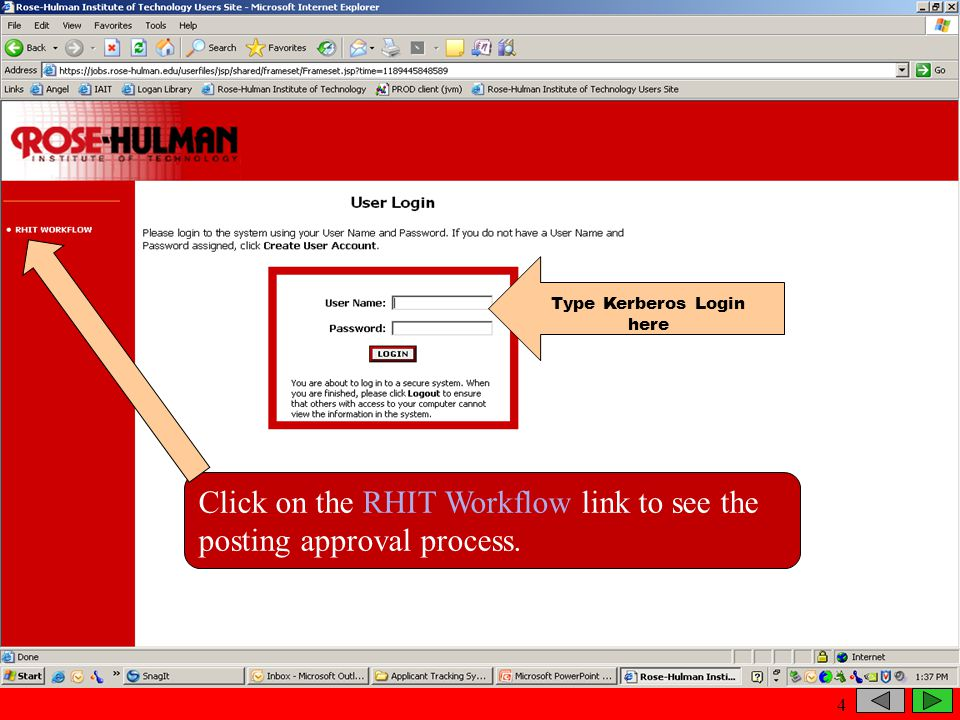 Type Kerberos Login here Click on the RHIT Workflow link to see the posting approval process. 4