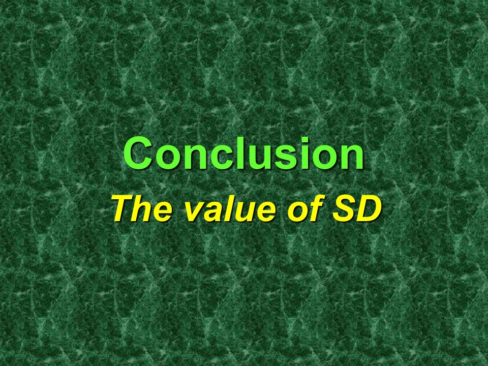 Conclusion The value of SD