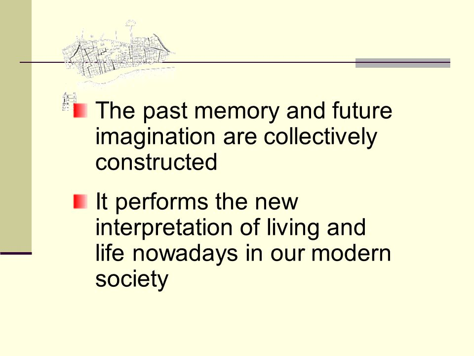 The past memory and future imagination are collectively constructed It performs the new interpretation of living and life nowadays in our modern society