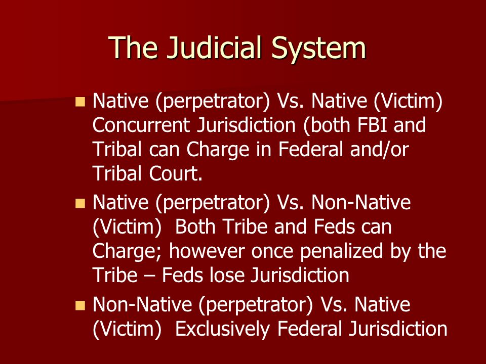 The Judicial System Native (perpetrator) Vs.