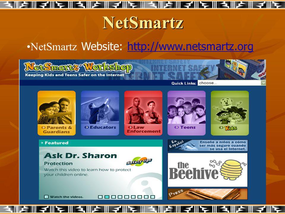NetSmartz NetSmartz Website: http://www.netsmartz.org