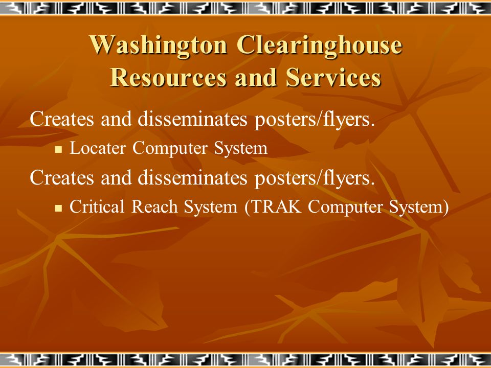 Washington Clearinghouse Resources and Services Creates and disseminates posters/flyers.