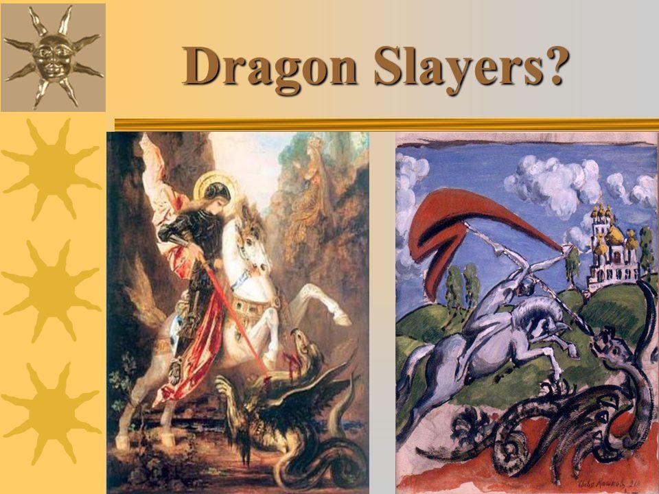Dragon Slayers?