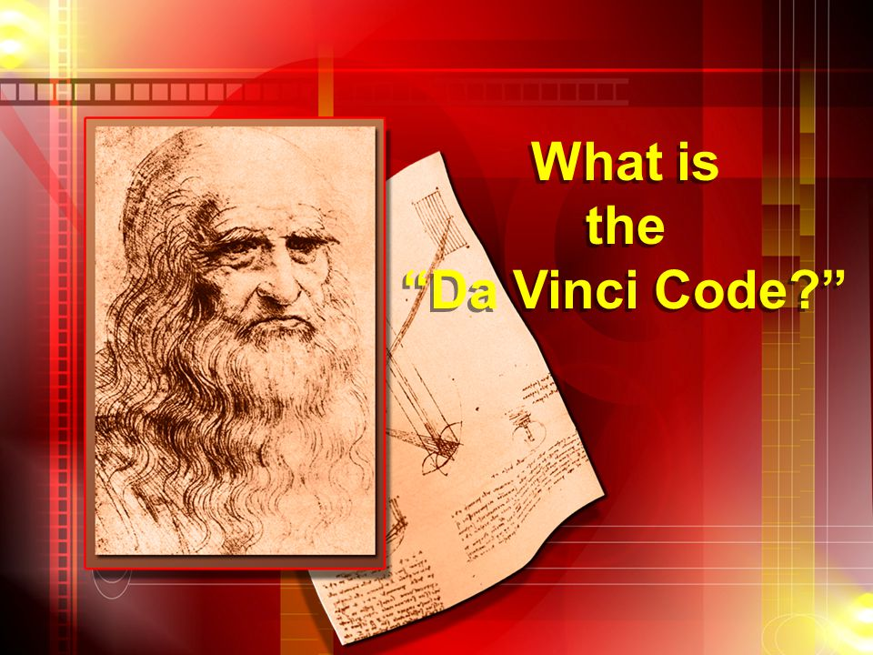 What is the Da Vinci Code What is the Da Vinci Code