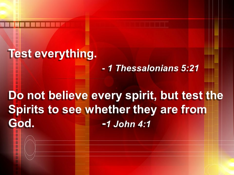 Test everything.