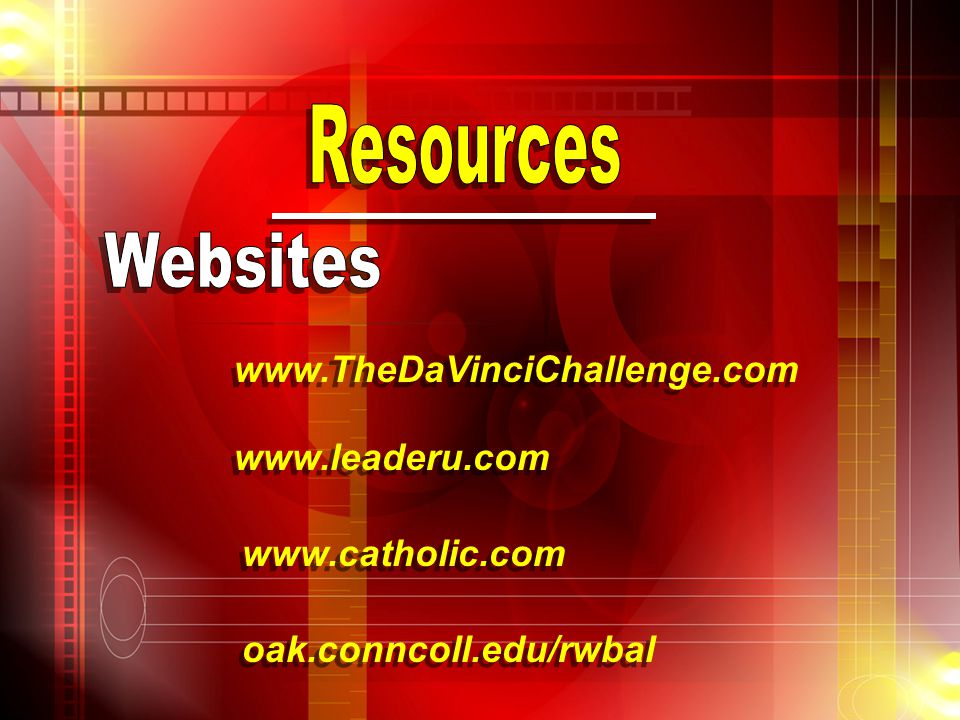 www.TheDaVinciChallenge.com www.leaderu.com www.catholic.com oak.conncoll.edu/rwbal
