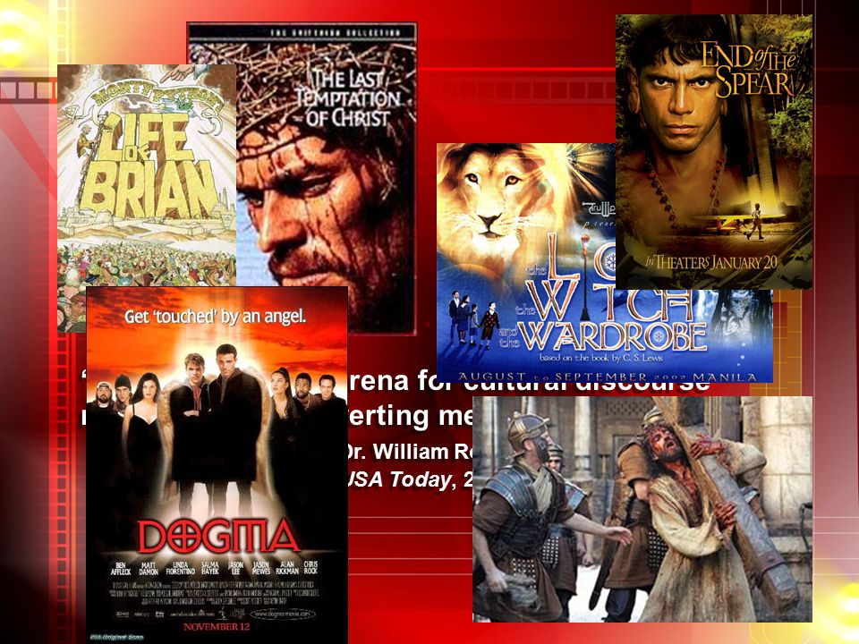 The cinema is an arena for cultural discourse not a place for converting members of that culture. Dr.