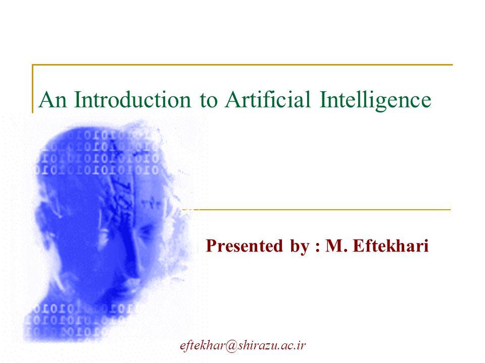 eftekhar@shirazu.ac.ir Outlines of seminar  Cognitive Science  Philosophical challenge  What is AI.