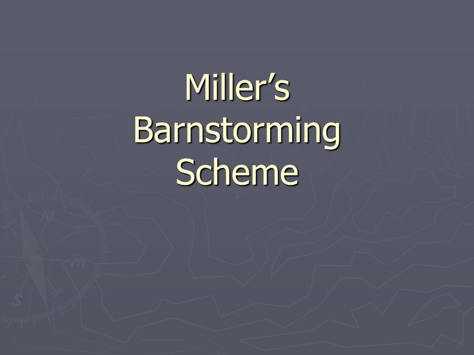 Miller's Barnstorming Scheme