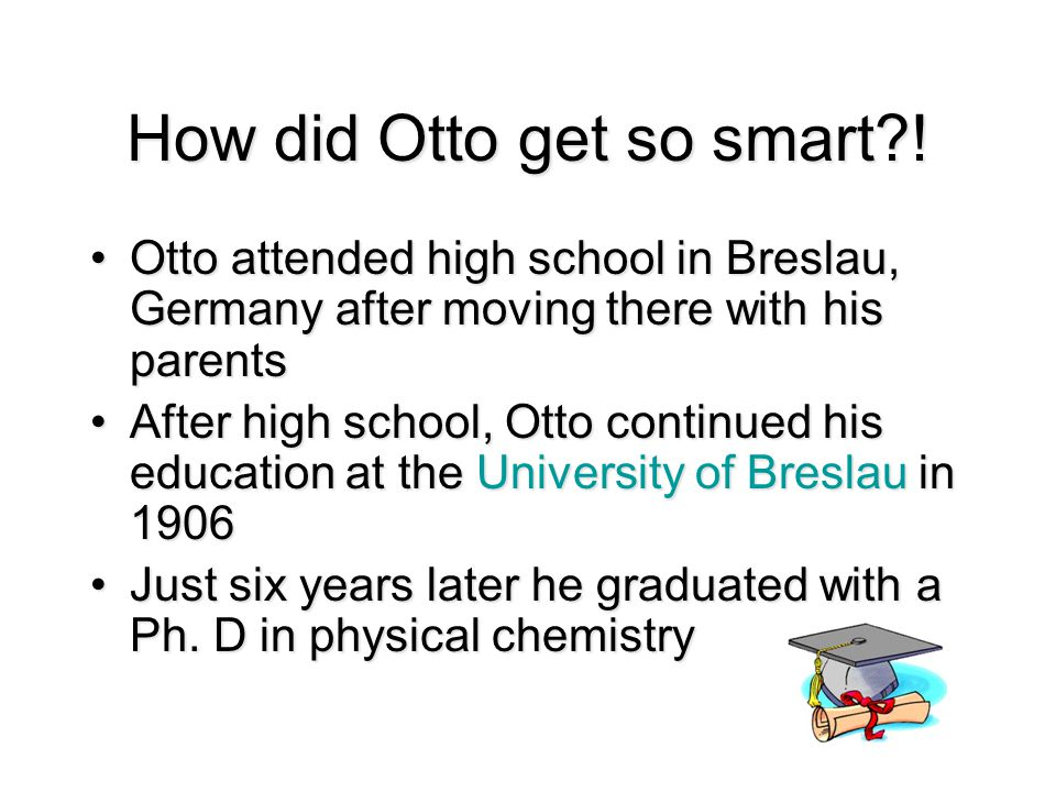 How did Otto get so smart .
