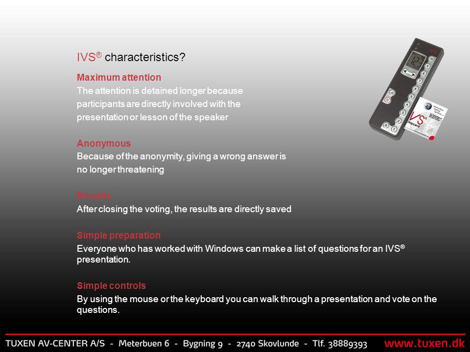 IVS ® characteristics.