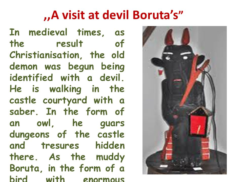 In medieval times, as the result of Christianisation, the old demon was begun being identified with a devil.