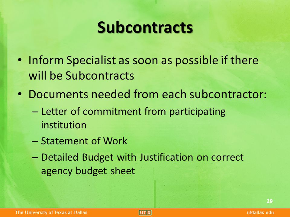 The University of Texas at Dallasutdallas.edu Subcontracts Inform Specialist as soon as possible if there will be Subcontracts Documents needed from e