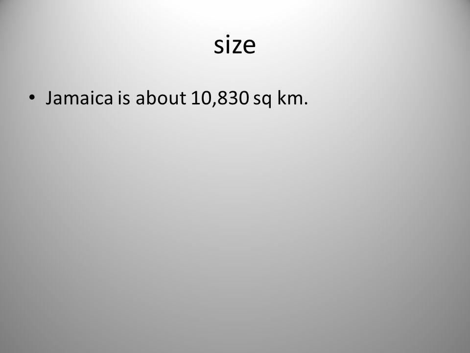 size Jamaica is about 10,830 sq km.