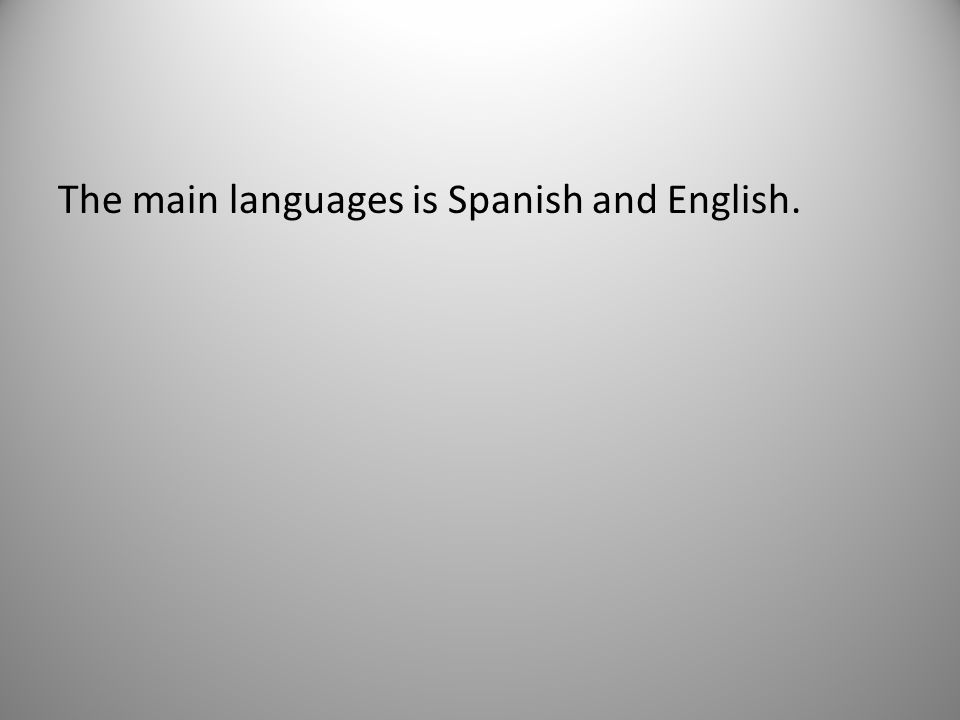 The main languages is Spanish and English.